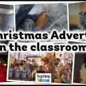 Christmas Adverts in the classroom