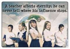 A teacher affects eternity...