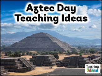 Aztec Day Teaching Ideas
