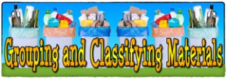 Grouping and Classifying Materials Banner