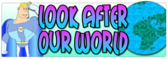 Look after our World Banner