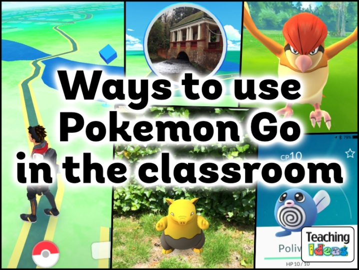 Ways to use Pokemon Go in the Classroom