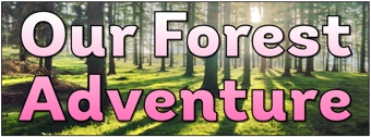 Our Forest Adventure Banner