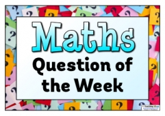 Maths Question of the Week Poster 1