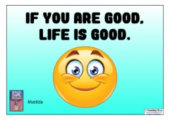 If you are good, life is good.