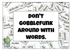 Don't gobblefunk around with words.