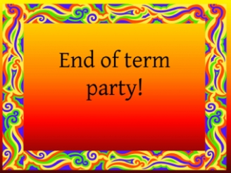 End of Term Party Project