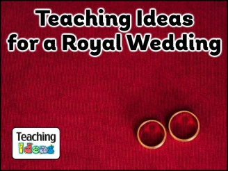 Teaching Ideas for a Royal Wedding