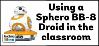 Using a Sphero BB-8 Droid in the classroom