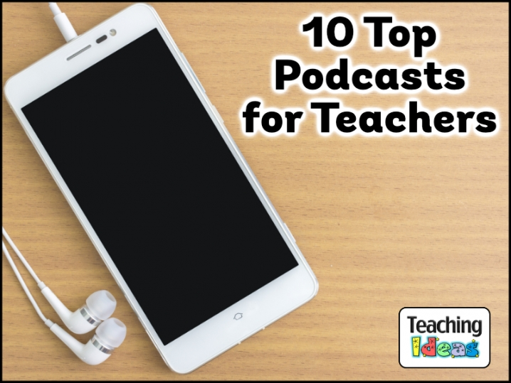 10 Top Podcasts for Teachers
