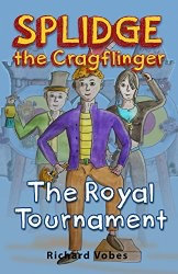 Splidge the Cragflinger: The Royal Tournament
